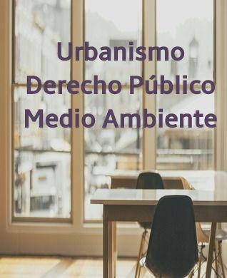 Urbanismo, derecho público, medio ambiente
